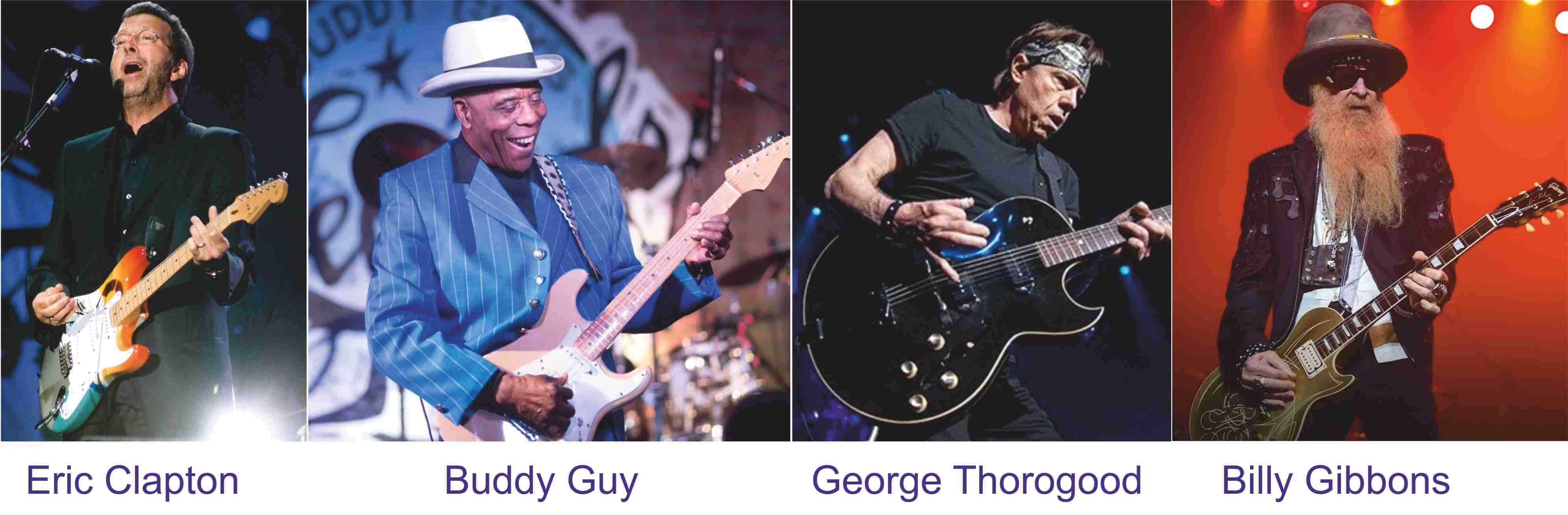 Blues is the new Black. Guitar heroes. Eric Clapton, Buddy Guy, George Thorogood, Billy Gibbons.